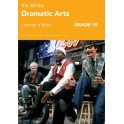 Via Afrika Dramatic Arts Grade 10 Learner's Book