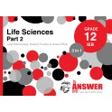 The Answer Life Sciences Grade 12 3-in-1 Part 2 IEB