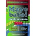 Maye Babo! Isizulu is so Easy Grade 1 Learner Book