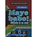Maye Babo! Isizulu is so Easy Grade 6 Reader