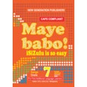 Maye Babo! Isizulu is so Easy Grade 7 Learner Book