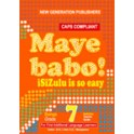 Maye Babo! Isizulu is so Easy Grade 7 Reader