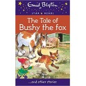 The Tale of Bushy the Fox ... and Other Stories