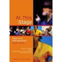 At this Stage - Plays from Post-apartheid South Africa