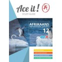 Ace it! Afrikaans First Additional Language Grade 12