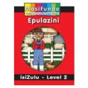 Masifunde Zulu Reader - Level 2 - Epulazini (On the farm)