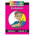 Masifunde Zulu Reader - Level 3 - Esikoleni (At school)