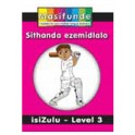 Masifunde Zulu Reader - Level 3 - Sithanda eemidlalo (We love sport)
