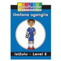 Masifunde Zulu Reader - Level 5 - Omfana ogangile (The naughty boy)