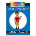 Masifunde Zulu Reader - Level 5 - UThabo uthandani? (What does Thabo like?)