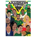 Amaqhawe ethu (South African Heroes)